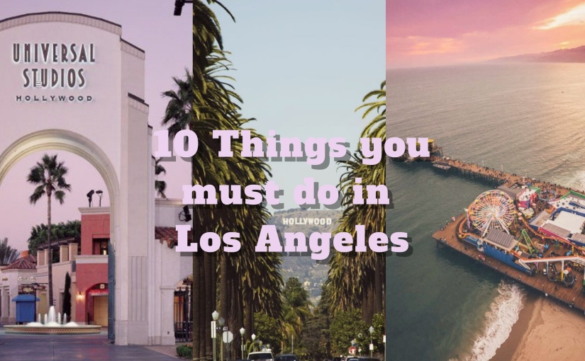 10 Best things to do inL.A